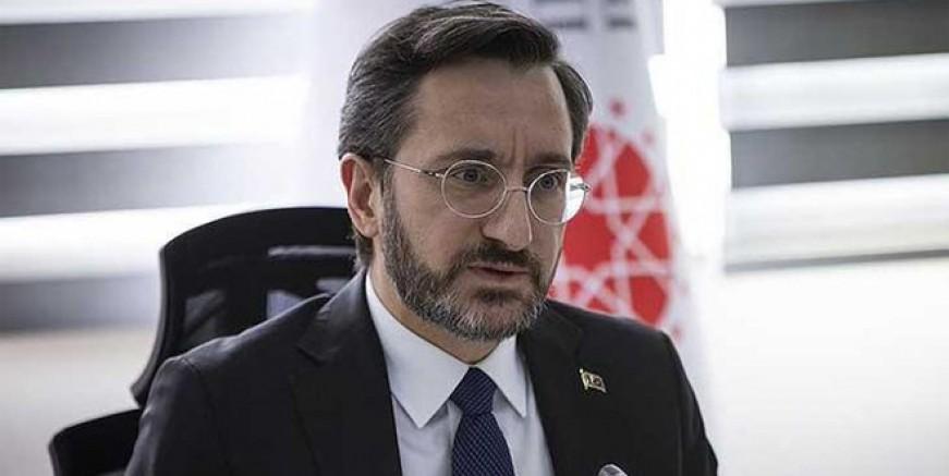 Fahrettin Altun: Kılıçdaroğlu derhal özür dilemeli